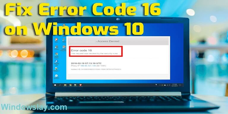 How to Fix Error Code 16 in Windows 10