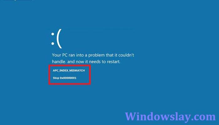APC INDEX MISMATCH Error in Windows 10