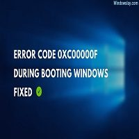 Fix Error Code 0xc00000f on Windows