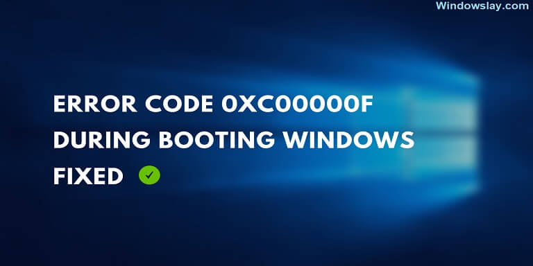 Fix Error Code 0xc00000f on Windows